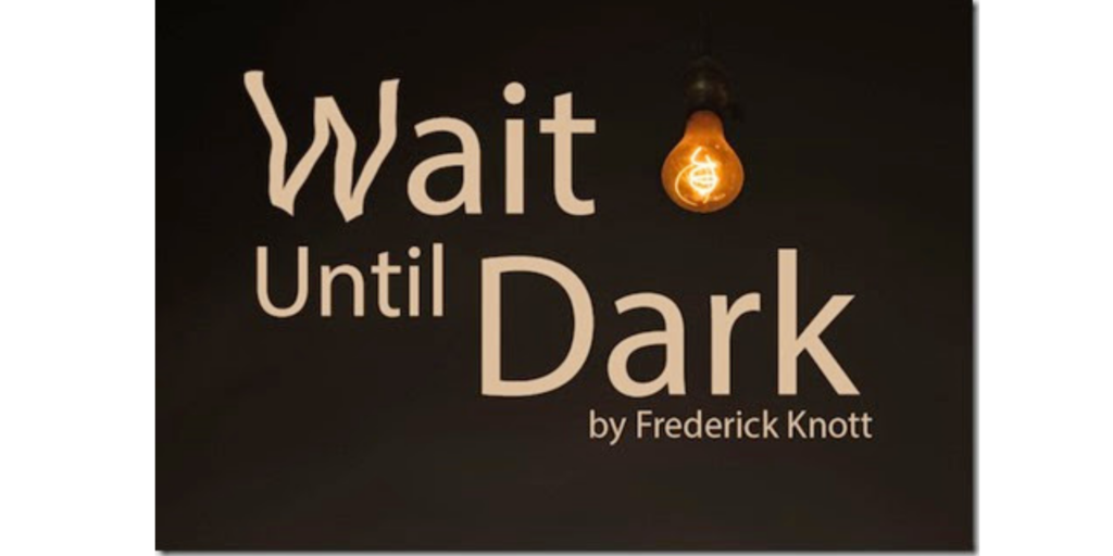 Wait Until Dark!